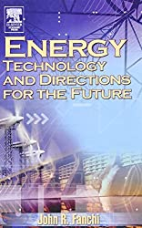 Energy Technology and Directions for the Future by John R. Fanchi PhD (2004-02-09)