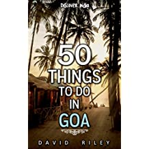 50 things to do in Goa (50 Things (Discover India) Book 7) (English Edition)