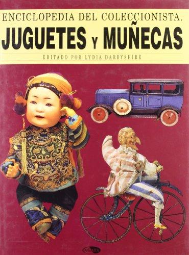 Juguetes y muñecas : enciclopedia del coleccionista por Lydia Darbyshire