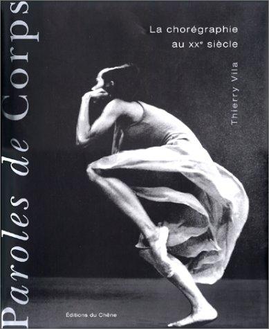 PAROLES DE CORPS. La chorégraphie au 20ème siècle