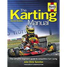 Karting Manual: The Complete Beginner's Guide to Competitive Kart Racing - 2nd Edition (Haynes Owners' Workshop Manuals)