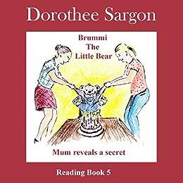 Mum reveals a secret: Brummi - The Little Bear (English Edition) von [Sargon, Dorothee]