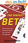 The Perfect Bet: How Science and Math...
