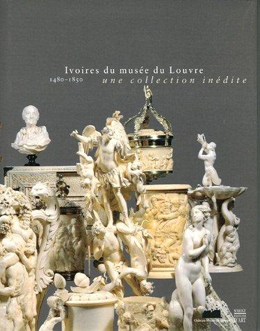Ivoires du musée du Louvre : 1480-1850, Une collection inédite par Philippe Malgouyres