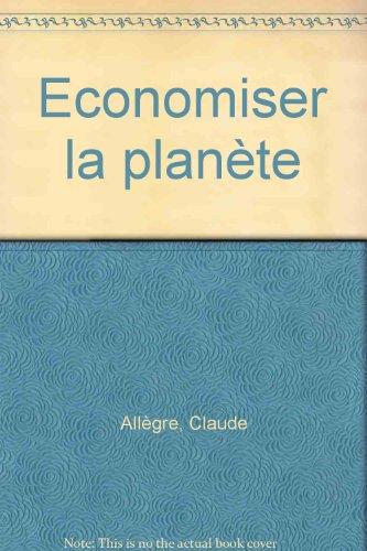 Economiser la planète par Claude Allègre