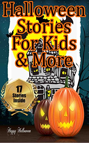 Halloween Stories for Kids & More: 17 Assorted Stories to Read with Kids at Halloween (Growing Boys and Girls, Kids Story Bundle, Children's Series, Spooky, Scary, Funny) (English (Fairy Tales Scary)