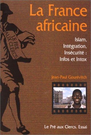 La France africaine-Islam,intégration, ...