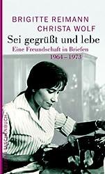 Sei gegrüßt und lebe: Eine Freundschaft in Briefen 1964-1973