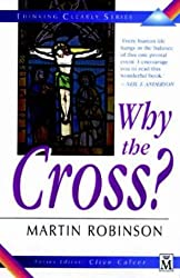 Why the Cross? (Thinking Clearly S.)