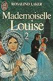 Mademoiselle Louise 2 / Rosalind Laker | LAKER, Rosalind. Auteur