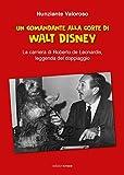 Un comandante alla corte di Walt Disney. La carriera di Roberto de Leonardis leggenda del doppiaggio