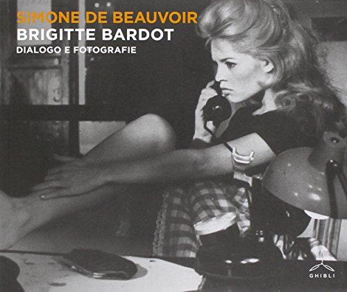 Brigitte Bardot. Dialogo e fotografie