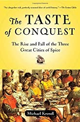 The Taste of Conquest: The Rise and Fall of the Three Great Cities of Spice by Michael Krondl (2008-10-28)