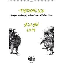 Tieronisch Eulen (Wandkalender 2019 DIN A3 hoch): Stefan Kahlhammers fabelhaft gezeichnete Tierwelt (Familienplaner, 14 Seiten) (CALVENDO Tiere)