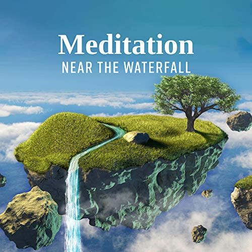 Meditation Near the Waterfall: 15 New Age Smooth Songs to Train Yoga & Relax with Nature