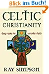 Celtic Christianity: Deep Roots for a...