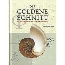 Der Goldene Schnitt: Die Mathematische Sprache der Schönheit
