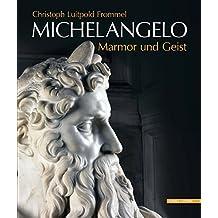 Michelangelo Marmor und Geist: Das Grabmal Papst Julius' II. und seine Statuen