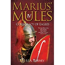 Marius' Mules IV: Conspiracy of Eagles by S.J.A. Turney (2013) Paperback