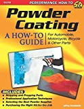 Powder Coating: A How-to Guide for Automotive, Motorcycle, Bicycle and Other Parts (SA Design) by Jeffrey Zurschmeide (2015-03-18)