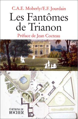 Les Fantômes de Trianon par C.A.E. Moberly