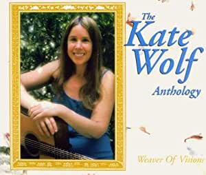 Weaver of Visions : The Kate Wolf Anthology