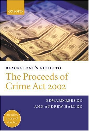 Blackstone's Guide to the Proceeds of Crime Act 2002 (Blackstone's Guides)
