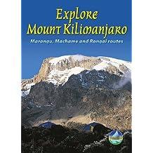 Explore Mount Kilimanjaro: Marangu, Machame and Rongai Routes (Rucksack Readers)