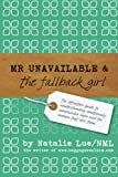 Mr Unavailable & the Fallback Girl