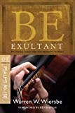 Be Exultant (Psalms 90-150): Praising God for His Mighty Works (The BE Series Commentary) (English Edition)