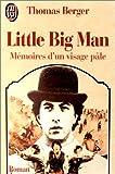 LITTLE BIG MAN. Mémoires d'un visage pâle