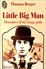 LITTLE BIG MAN. Mémoires d'un visage pâle de Thomas Berger