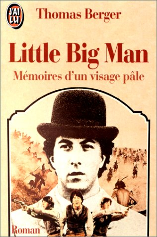 LITTLE BIG MAN. Mémoires d'un visage pâle