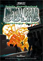 Metal Gear Solid Totally Unauthorized Strategy Guide de BradyGames