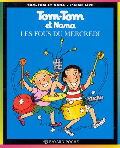 Tom-Tom et Nana, tome 9 : Les Fous du mercredi par Bernadette Després