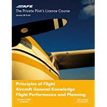 Principles of Flight: Aircraft General Knowledge Flight Performance and Planning (Private Pilots Licence Course)