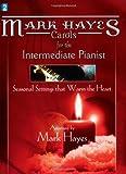 Die besten Von Mark Hayes - Mark Hayes: Carols for the Intermediate Pianist: Seasonal Bewertungen