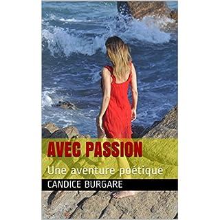 Avec passion: Une aventure poétique (French Edition)