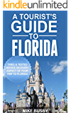 A Tourist's Guide to Florida: Tried and Tested Advice on Every Aspect of Your Trip to Florida