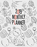 2019 Monthly Planner: Yearly Monthly Weekly 12 months 365 days Planner, Calendar Schedule, Appointment, Agenda, Meeting
