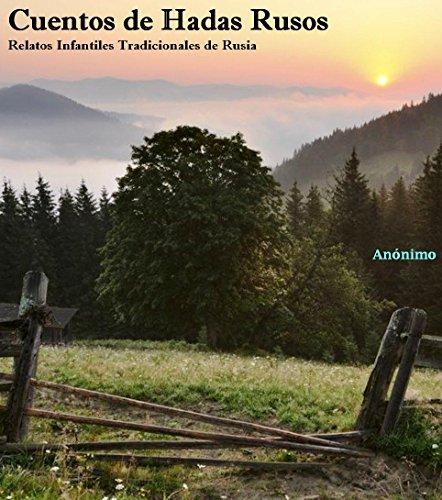 Cuentos de Hadas Rusos: Relatos Infantiles Tradicionales de Rusia (Antologías Dígitales nº 8) (Spanish Edition)