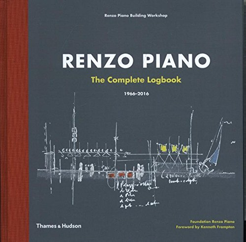 Renzo Piano : The Complete Logbook (1966-2016)