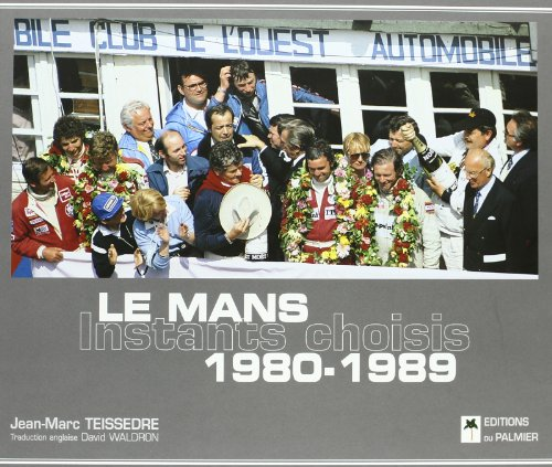 Le Mans 1980-1989 : Instants choisis