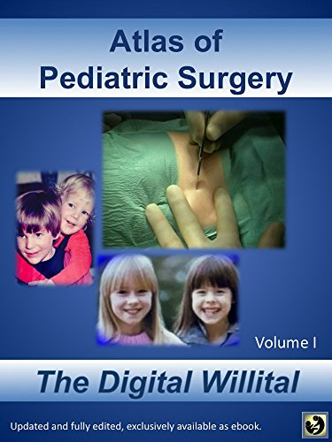 Atlas of Pediatric Surgery: The Digital Willital - Volume I (English Edition)