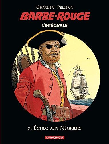 Barbe-Rouge - Intégrales - tome 7 - Échec aux négriers