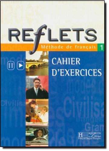 Reflets 1: Methode de Francais: Cahier d'Exercices (French Edition) by Capelle, Guy (2003) Paperback