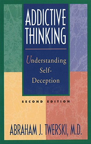 Addictive Thinking: Understanding Self-Deception (English Edition)