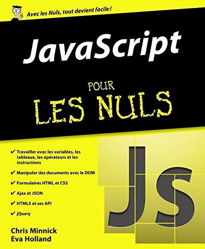 JavaScript pour les Nuls par Eva HOLLAND, Chris MINNICK