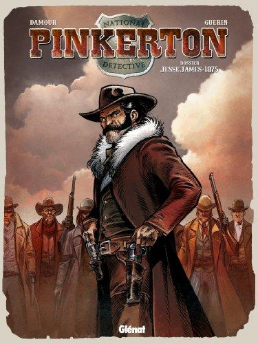 Pinkerton - Tome 01: Dossier Jesse James - 1875