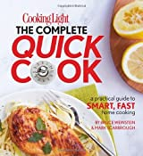Cooking Light The Complete Quick Cook: A Practical Guide to Smart, Fast Home Cooking by Bruce Weinstein (2011-11-08)